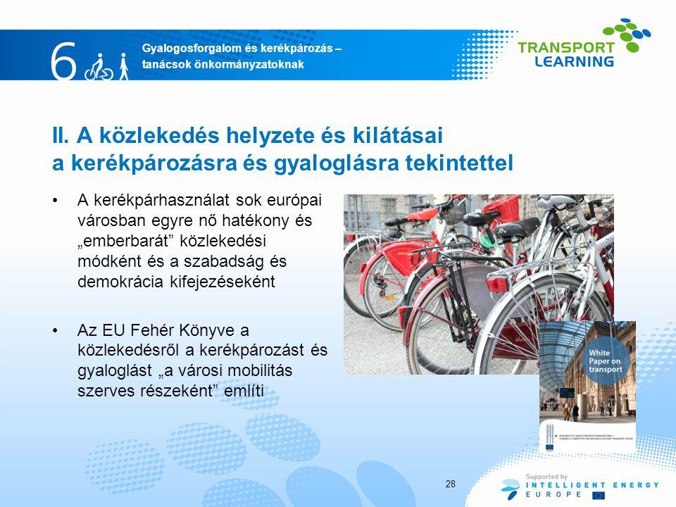II. A közlekedés helyzete és kilátásai a kerékpározásra és gyaloglásra tekintettel