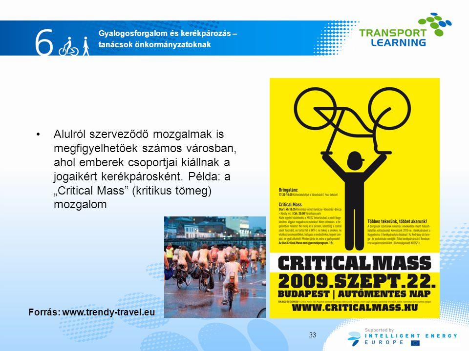 """Alulról szerveződő mozgalmak is megfigyelhetőek számos városban, ahol emberek csoportjai kiállnak a jogaikért kerékpárosként. Példa: a """"Critical Mass (kritikus tömeg) mozgalom"""
