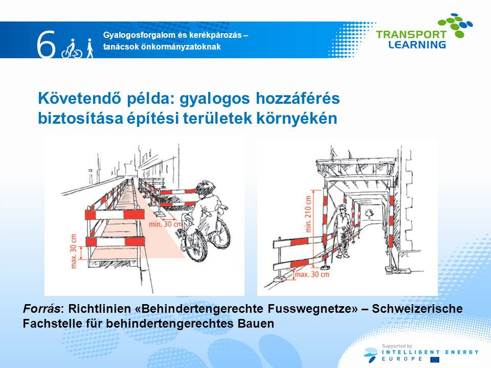 Követendő példa: gyalogos hozzáférés biztosítása építési területek környékén