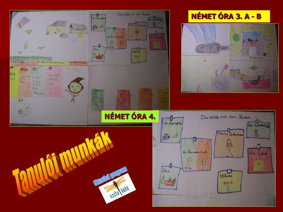 NÉMET ÓRA 3. A - B NÉMET ÓRA 4. Tanulói munkák Oktatási program