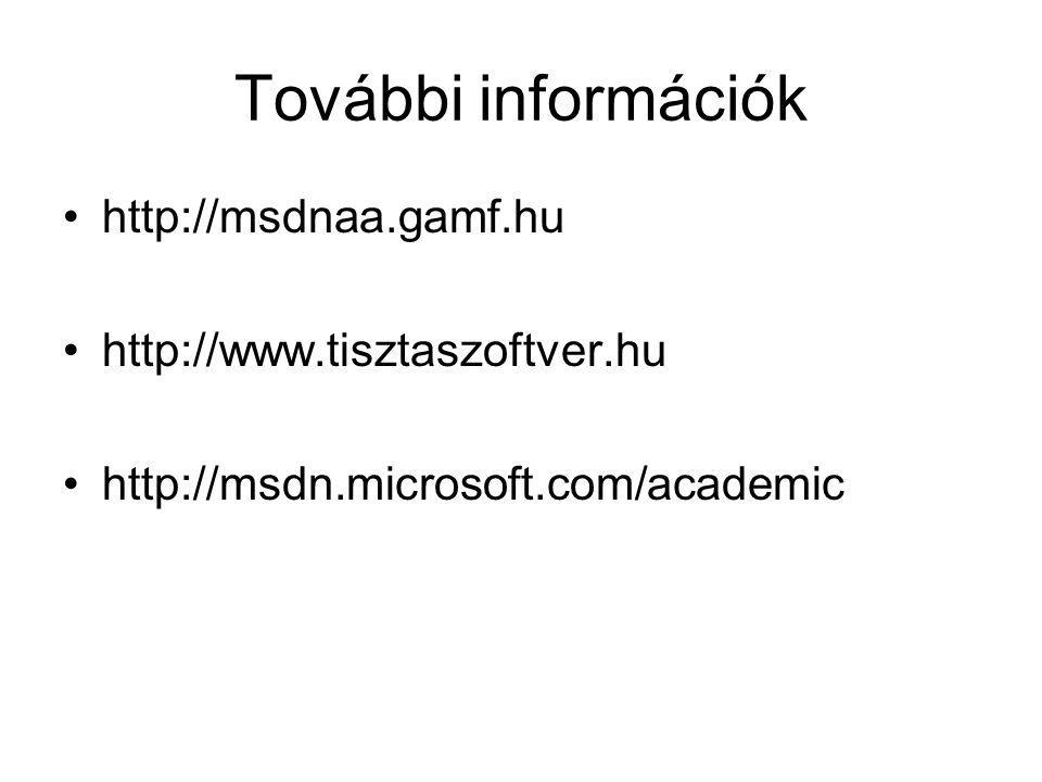További információk http://msdnaa.gamf.hu http://www.tisztaszoftver.hu