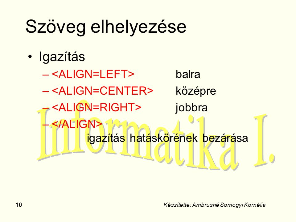 Szöveg elhelyezése Igazítás <ALIGN=LEFT> balra