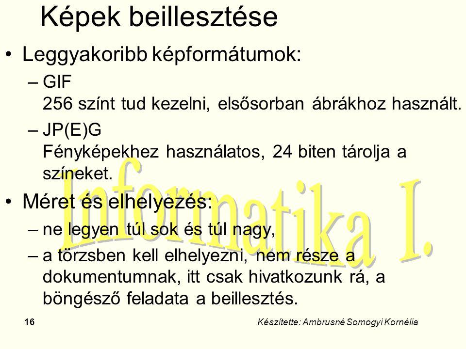 Képek beillesztése Leggyakoribb képformátumok: Méret és elhelyezés: