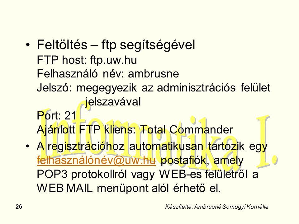 Feltöltés – ftp segítségével FTP host: ftp. uw