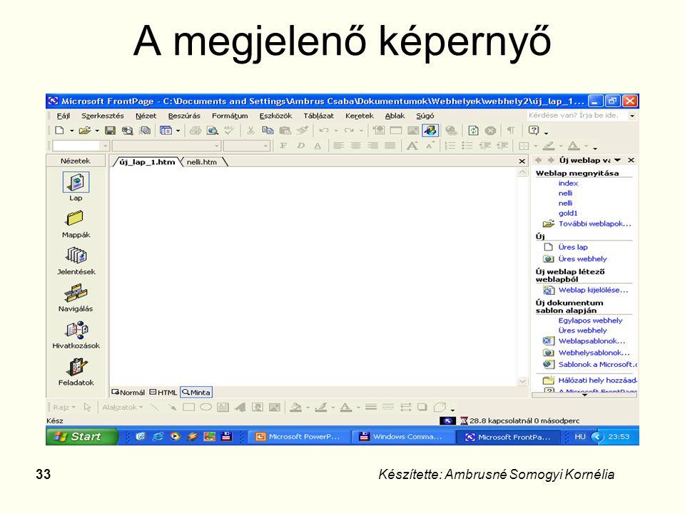 A megjelenő képernyő Készítette: Ambrusné Somogyi Kornélia