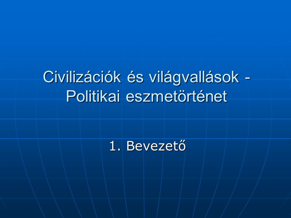 Civilizációk és világvallások - Politikai eszmetörténet