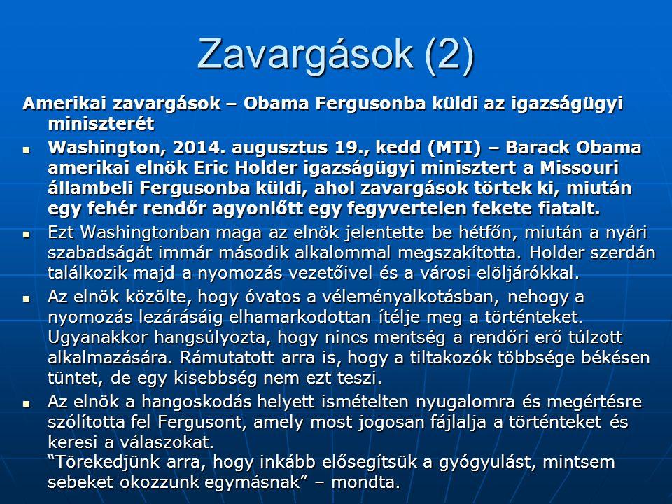 Zavargások (2) Amerikai zavargások – Obama Fergusonba küldi az igazságügyi miniszterét.