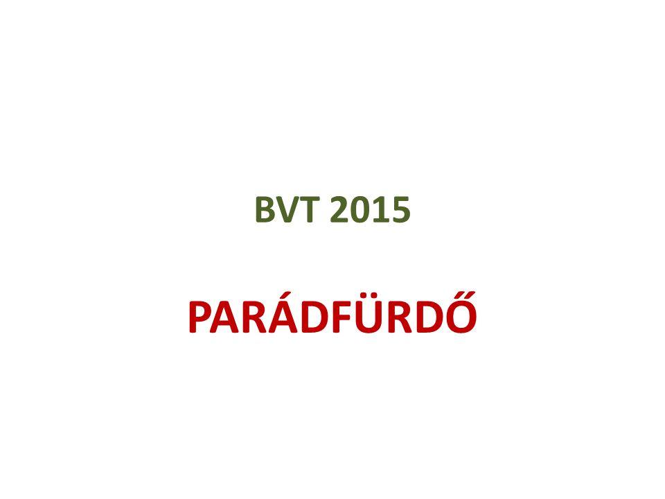 BVT 2015 PARÁDFÜRDŐ