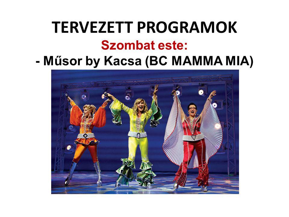 - Műsor by Kacsa (BC MAMMA MIA)