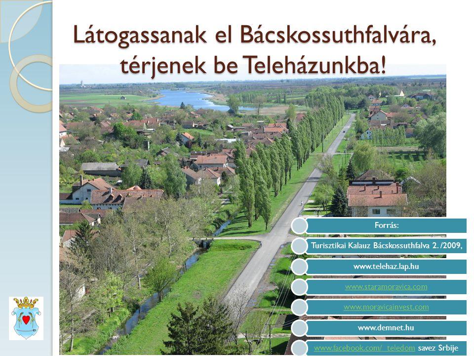 Látogassanak el Bácskossuthfalvára, térjenek be Teleházunkba!