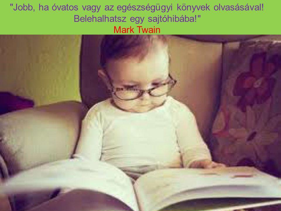 Jobb, ha óvatos vagy az egészségügyi könyvek olvasásával
