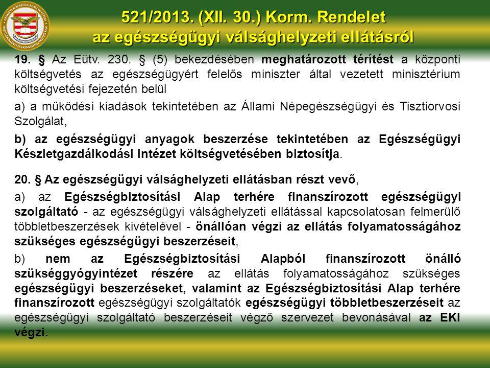 521/2013. (XII. 30.) Korm. Rendelet az egészségügyi válsághelyzeti ellátásról
