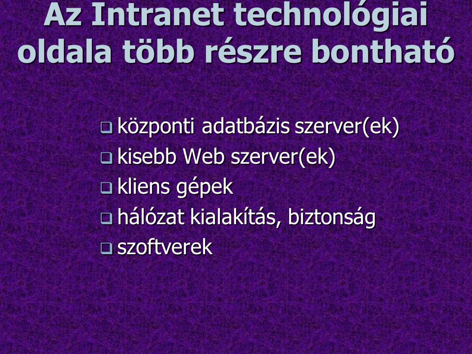 Az Intranet technológiai oldala több részre bontható