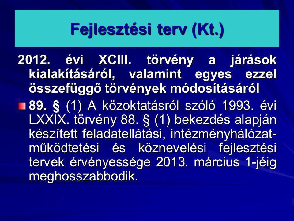 Fejlesztési terv (Kt.) 2012. évi XCIII. törvény a járások kialakításáról, valamint egyes ezzel összefüggő törvények módosításáról.