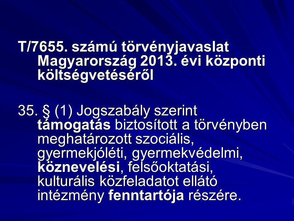 T/7655. számú törvényjavaslat Magyarország 2013