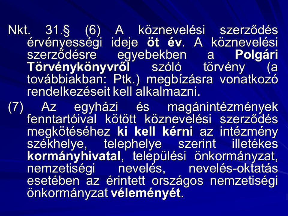 Nkt. 31. § (6) A köznevelési szerződés érvényességi ideje öt év