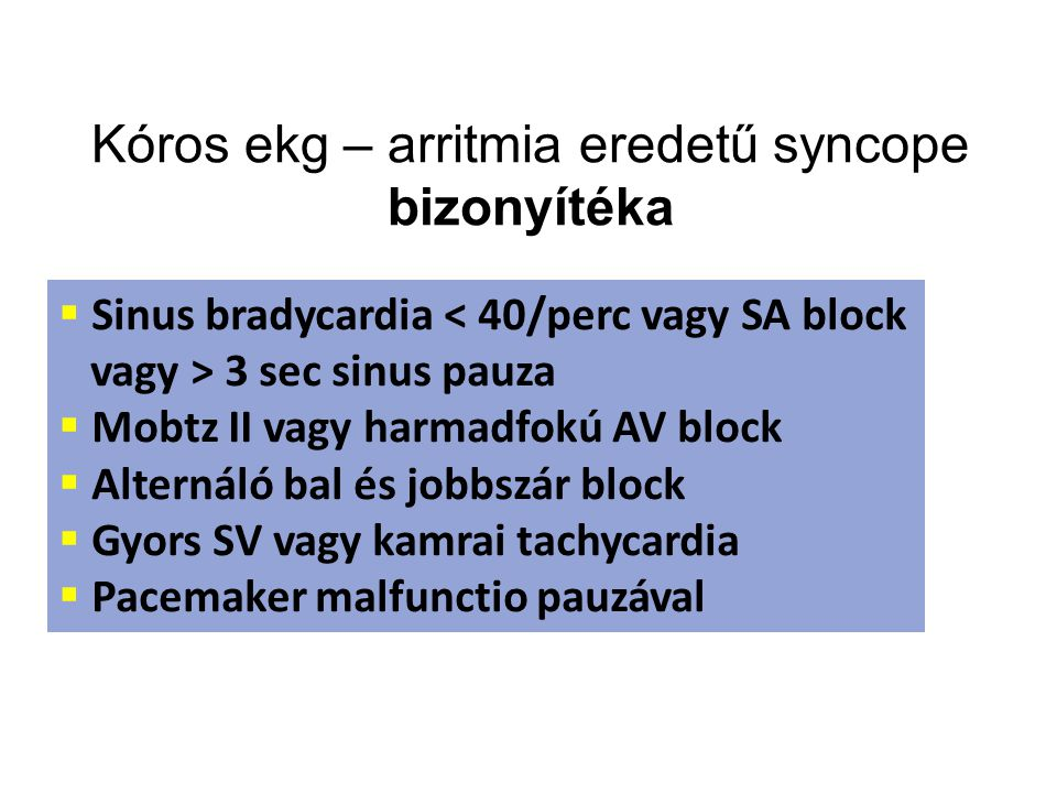 Kóros ekg – arritmia eredetű syncope bizonyítéka