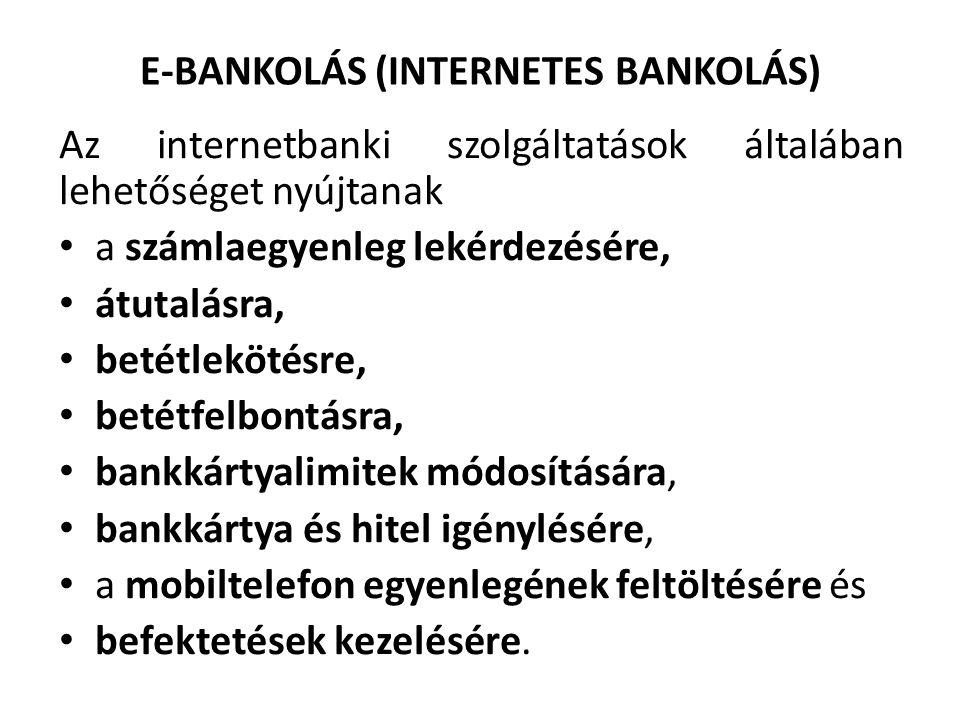 E-BANKOLÁS (INTERNETES BANKOLÁS)
