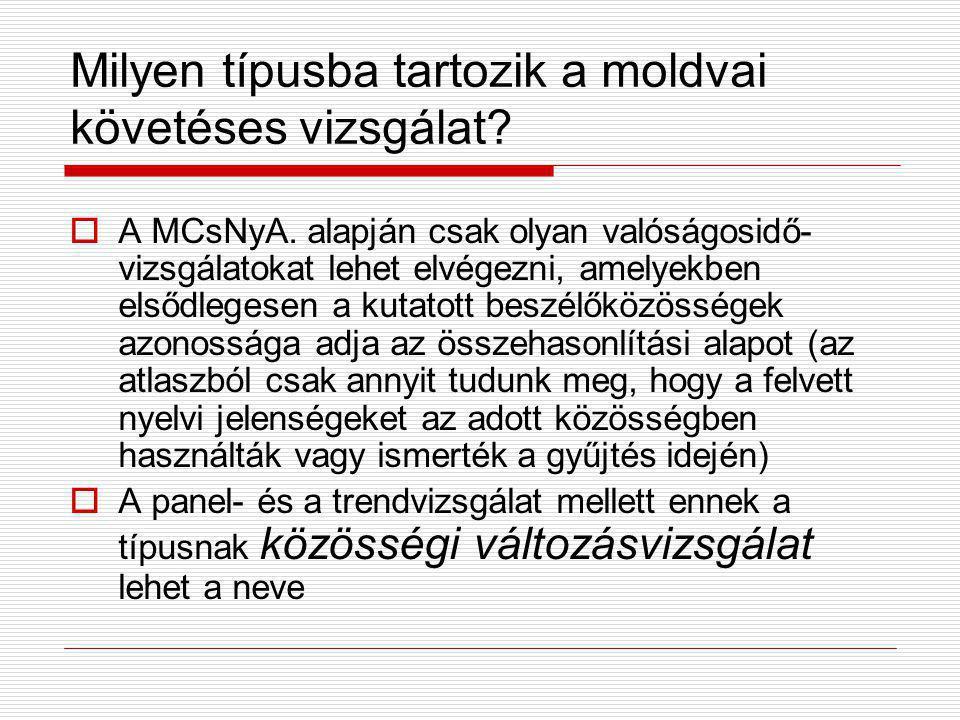 Milyen típusba tartozik a moldvai követéses vizsgálat