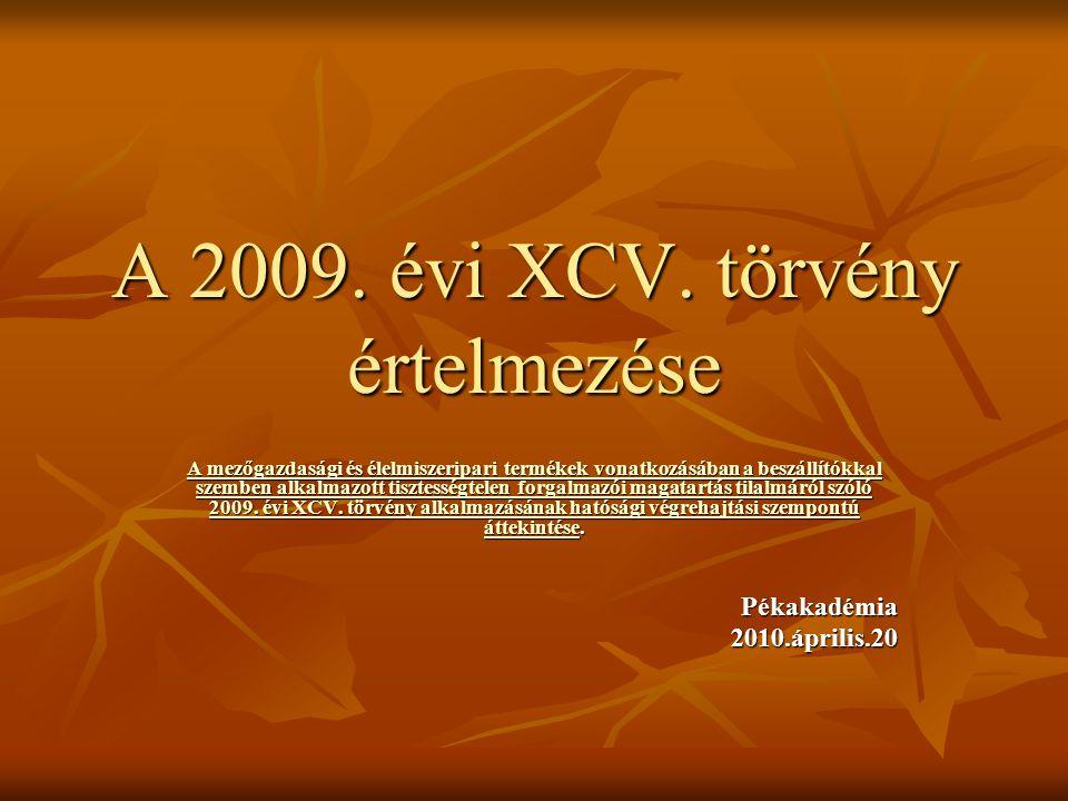 A 2009. évi XCV. törvény értelmezése