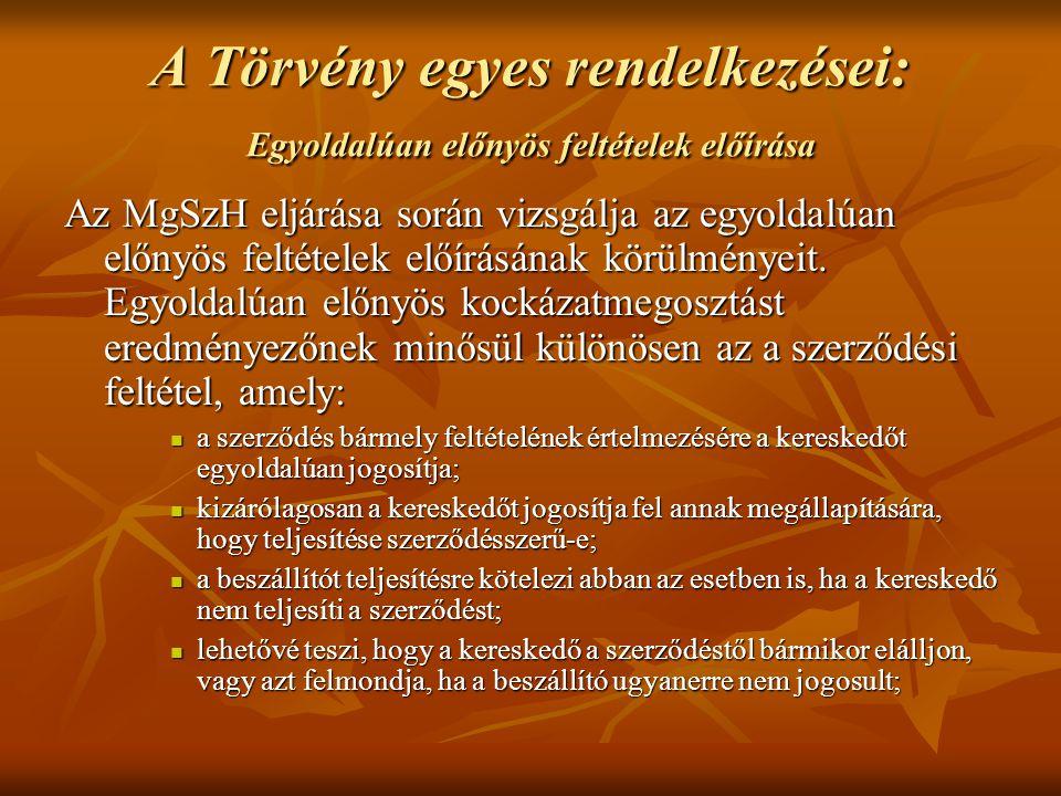 A Törvény egyes rendelkezései: Egyoldalúan előnyös feltételek előírása
