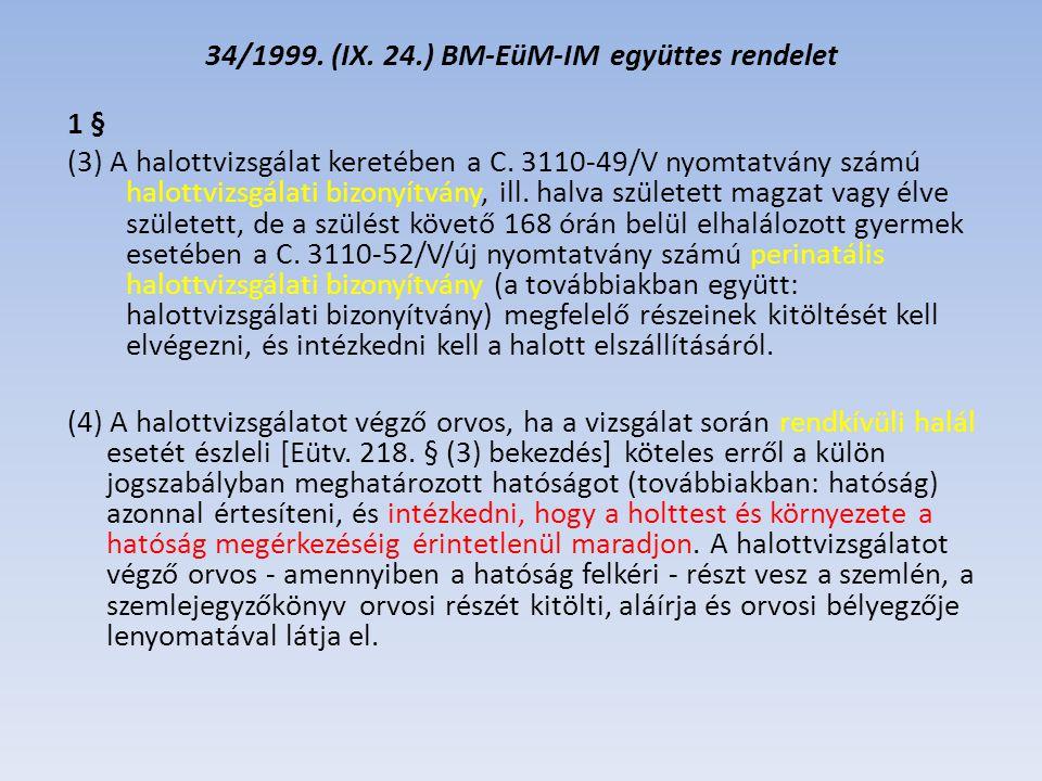 34/1999. (IX. 24.) BM-EüM-IM együttes rendelet