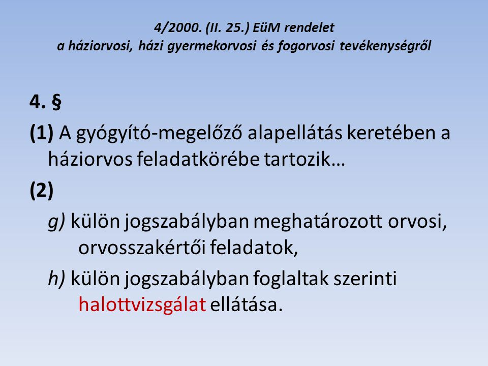 4/2000. (II. 25.) EüM rendelet a háziorvosi, házi gyermekorvosi és fogorvosi tevékenységről