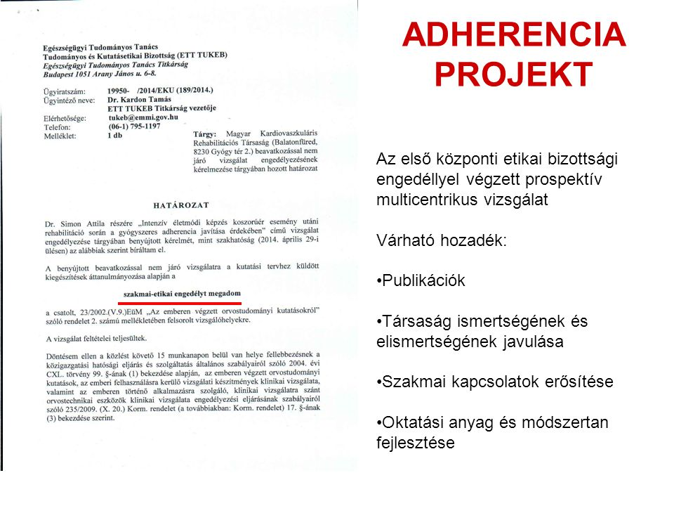 ADHERENCIA PROJEKT Az első központi etikai bizottsági engedéllyel végzett prospektív multicentrikus vizsgálat.
