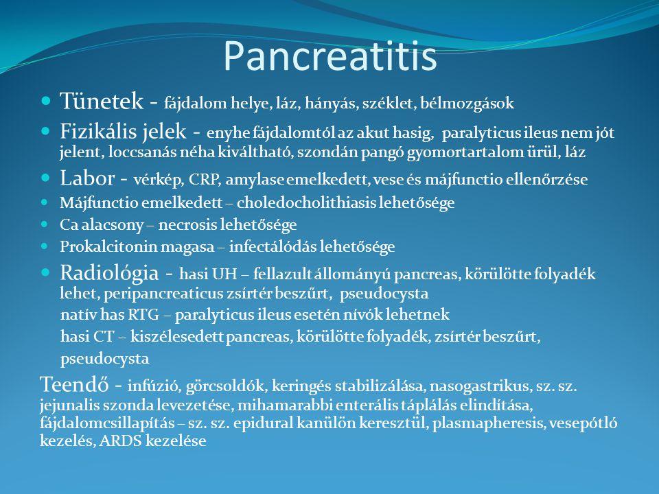 Pancreatitis Tünetek - fájdalom helye, láz, hányás, széklet, bélmozgások.