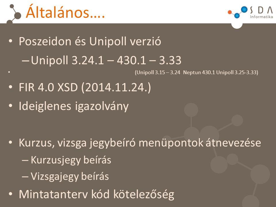 Általános…. Poszeidon és Unipoll verzió Unipoll 3.24.1 – 430.1 – 3.33