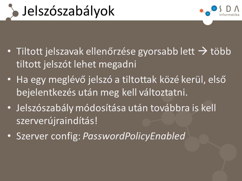 Jelszószabályok Tiltott jelszavak ellenőrzése gyorsabb lett  több tiltott jelszót lehet megadni.