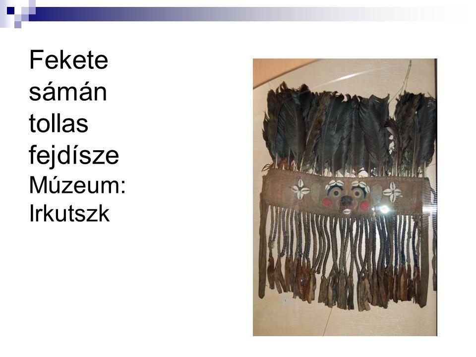 Fekete sámán tollas fejdísze Múzeum: Irkutszk