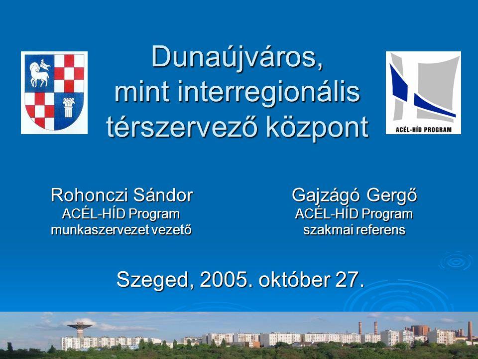 Dunaújváros, mint interregionális térszervező központ
