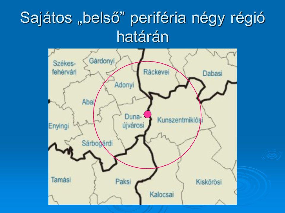 """Sajátos """"belső periféria négy régió határán"""