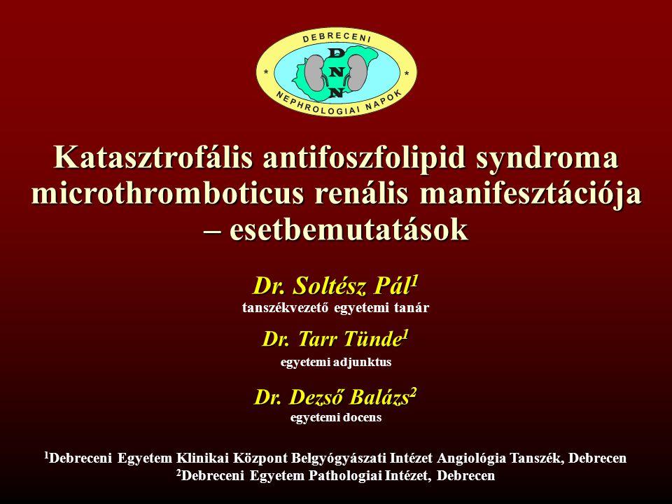 Katasztrofális antifoszfolipid syndroma microthromboticus renális manifesztációja – esetbemutatások