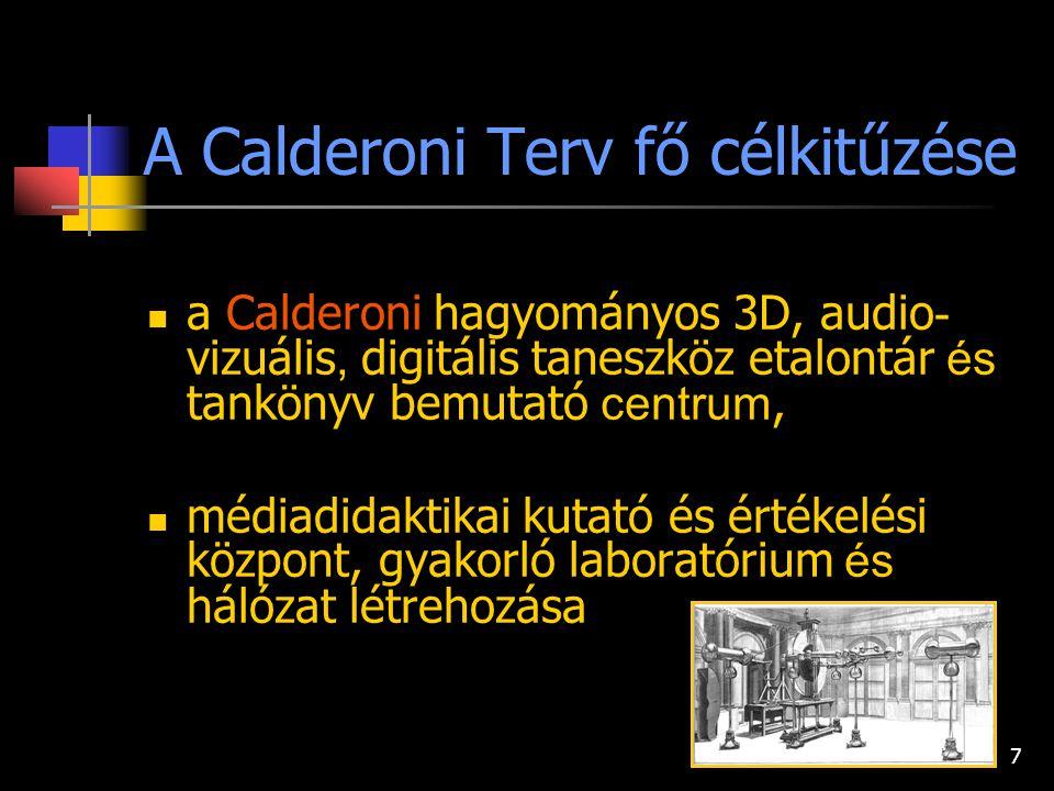 A Calderoni Terv fő célkitűzése