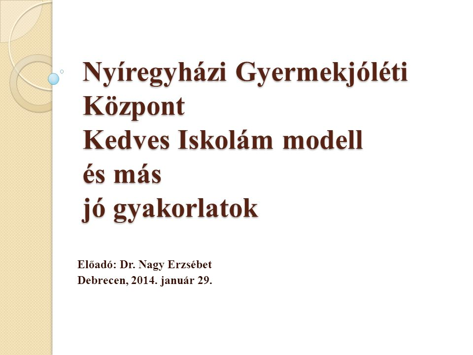 Előadó: Dr. Nagy Erzsébet Debrecen, 2014. január 29.