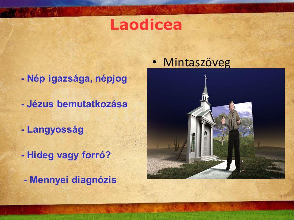Laodicea - Nép igazsága, népjog - Jézus bemutatkozása - Langyosság