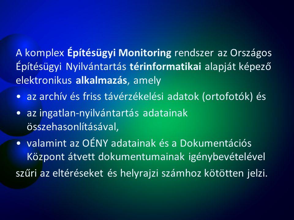A komplex Építésügyi Monitoring rendszer az Országos Építésügyi Nyilvántartás térinformatikai alapját képező elektronikus alkalmazás, amely