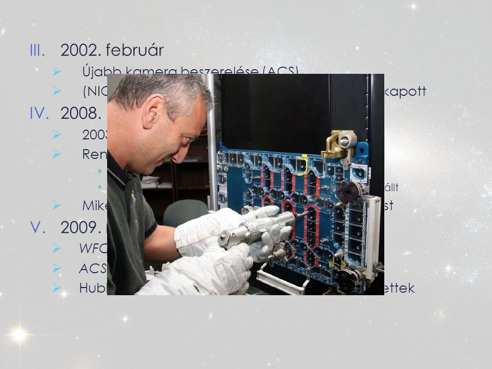 2002. február 2008. 2009. május 11. Újabb kamera beszerelése (ACS)