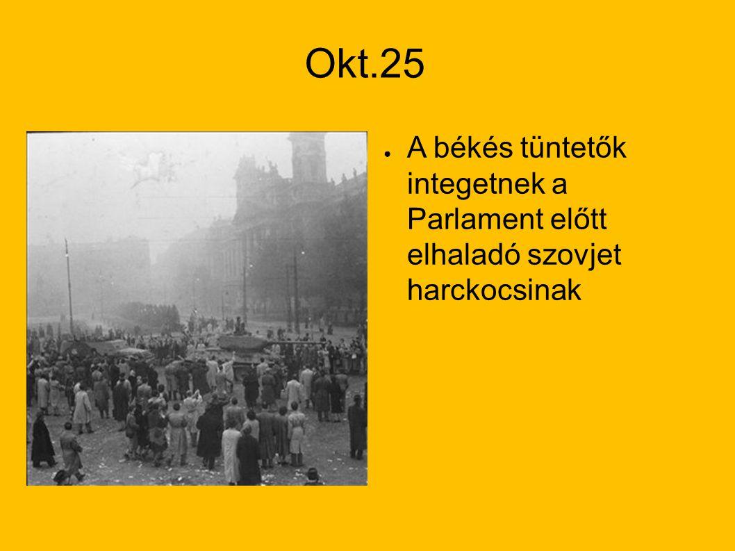 Okt.25 A békés tüntetők integetnek a Parlament előtt elhaladó szovjet harckocsinak
