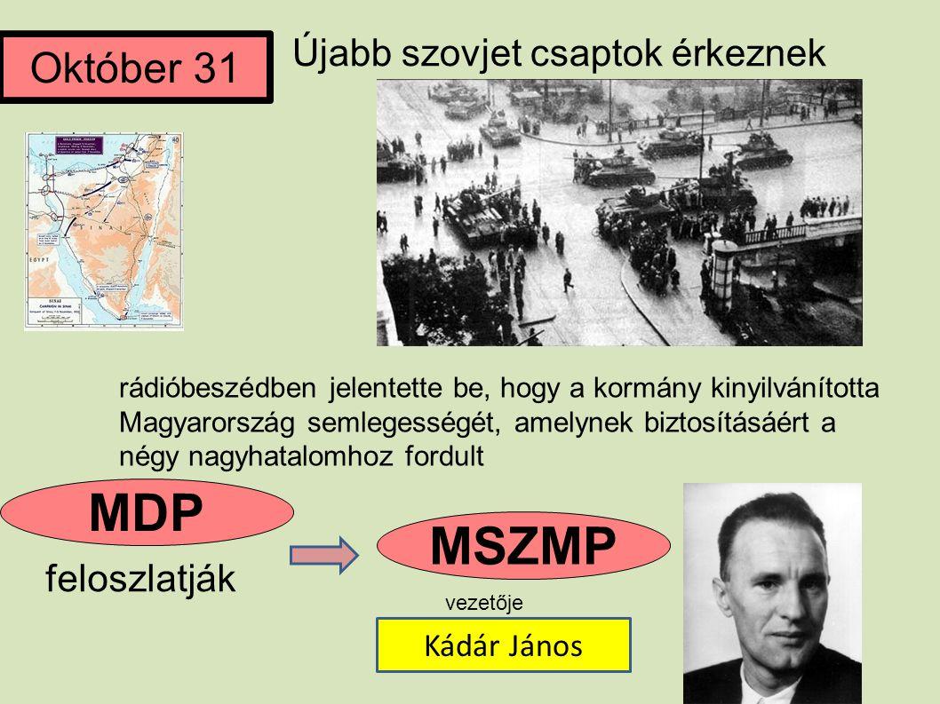 MDP MSZMP Október 31 Újabb szovjet csaptok érkeznek feloszlatják