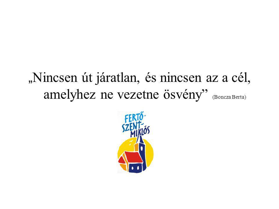 """""""Nincsen út járatlan, és nincsen az a cél, amelyhez ne vezetne ösvény (Boncza Berta)"""