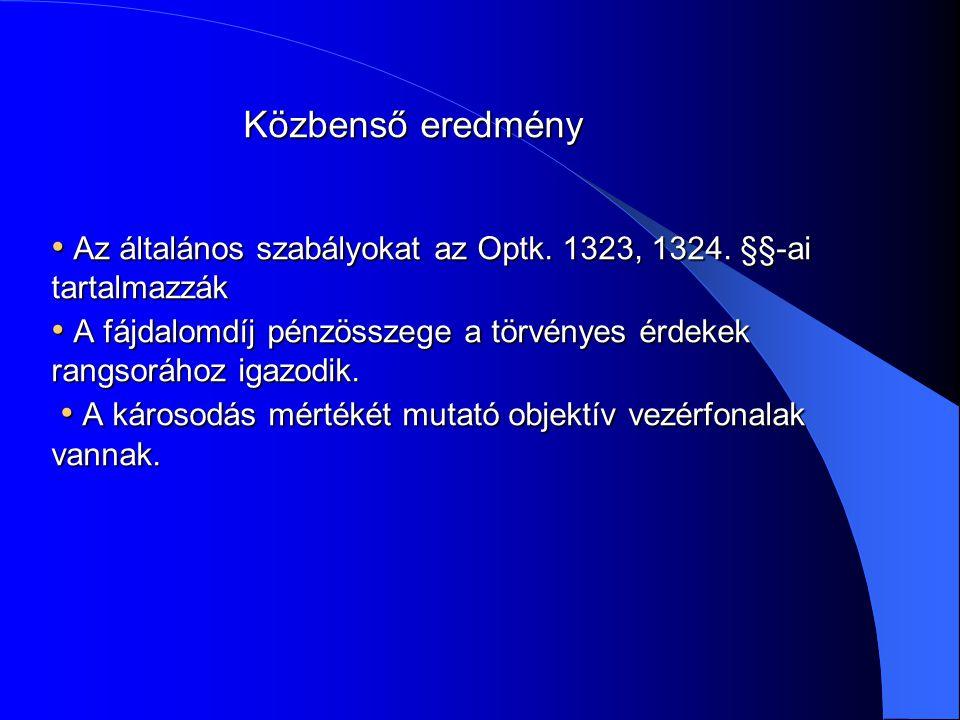 Közbenső eredmény • Az általános szabályokat az Optk. 1323, 1324