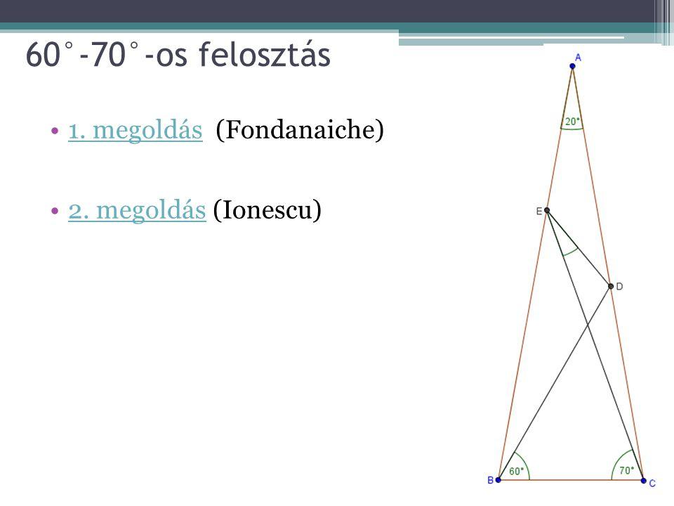 60°-70°-os felosztás 1. megoldás (Fondanaiche) 2. megoldás (Ionescu)