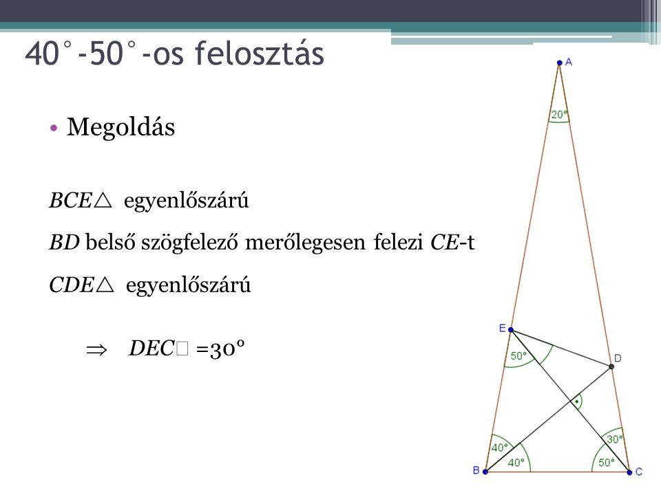 40°-50°-os felosztás Megoldás BCE egyenlőszárú