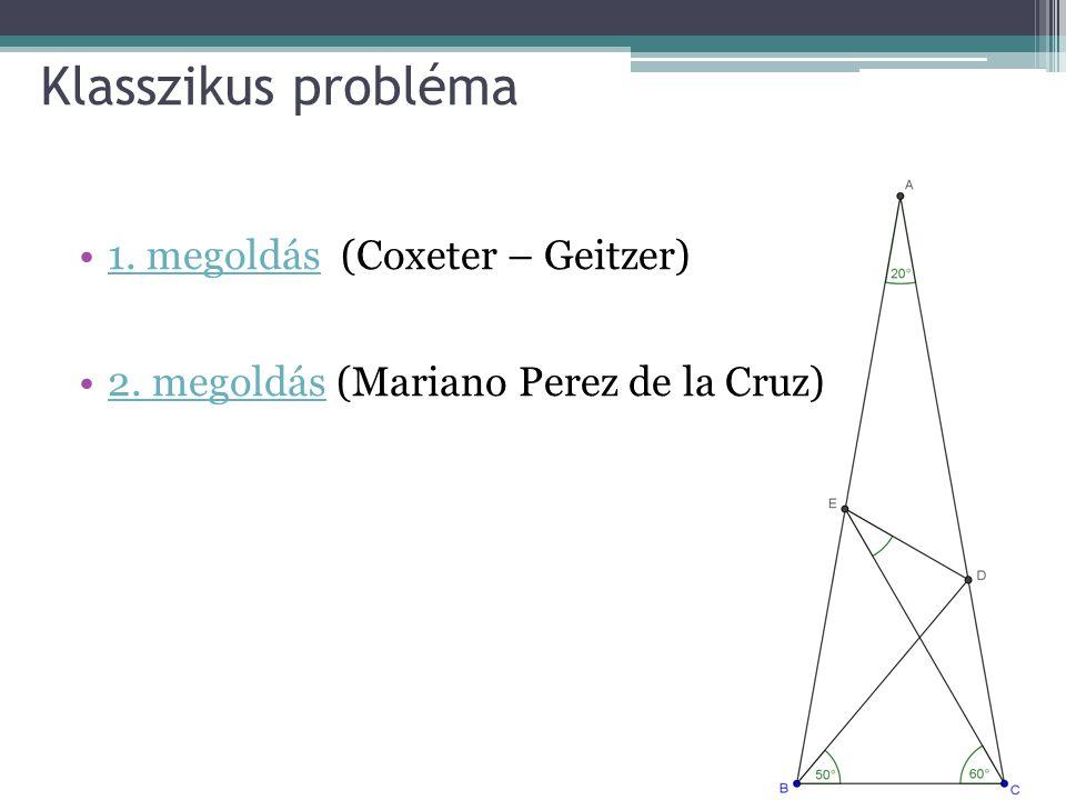 Klasszikus probléma 1. megoldás (Coxeter – Geitzer)