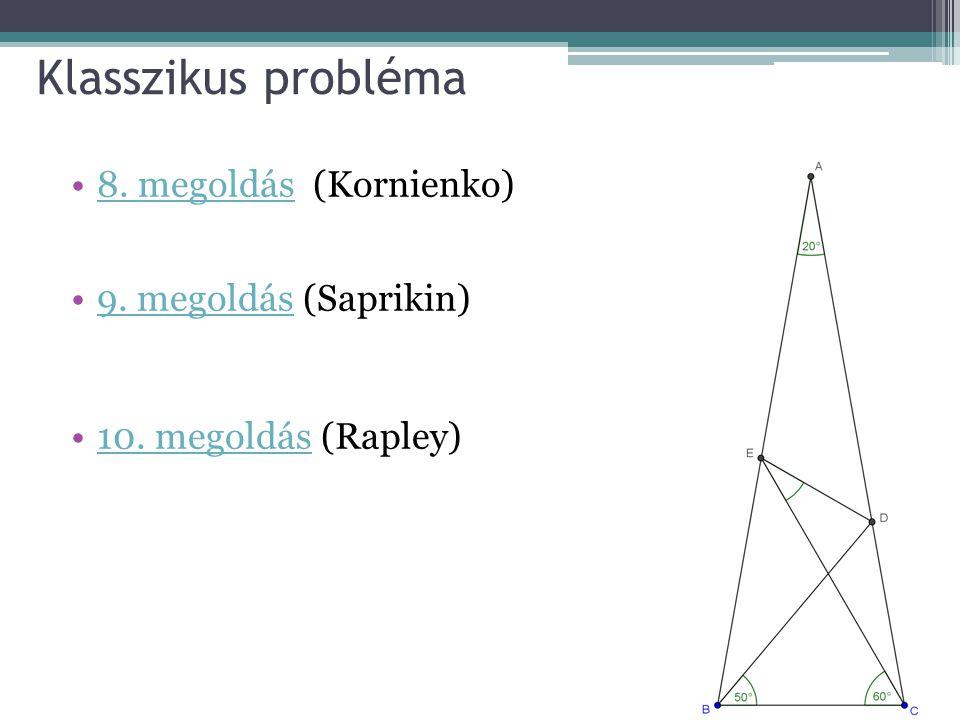 Klasszikus probléma 8. megoldás (Kornienko) 9. megoldás (Saprikin)