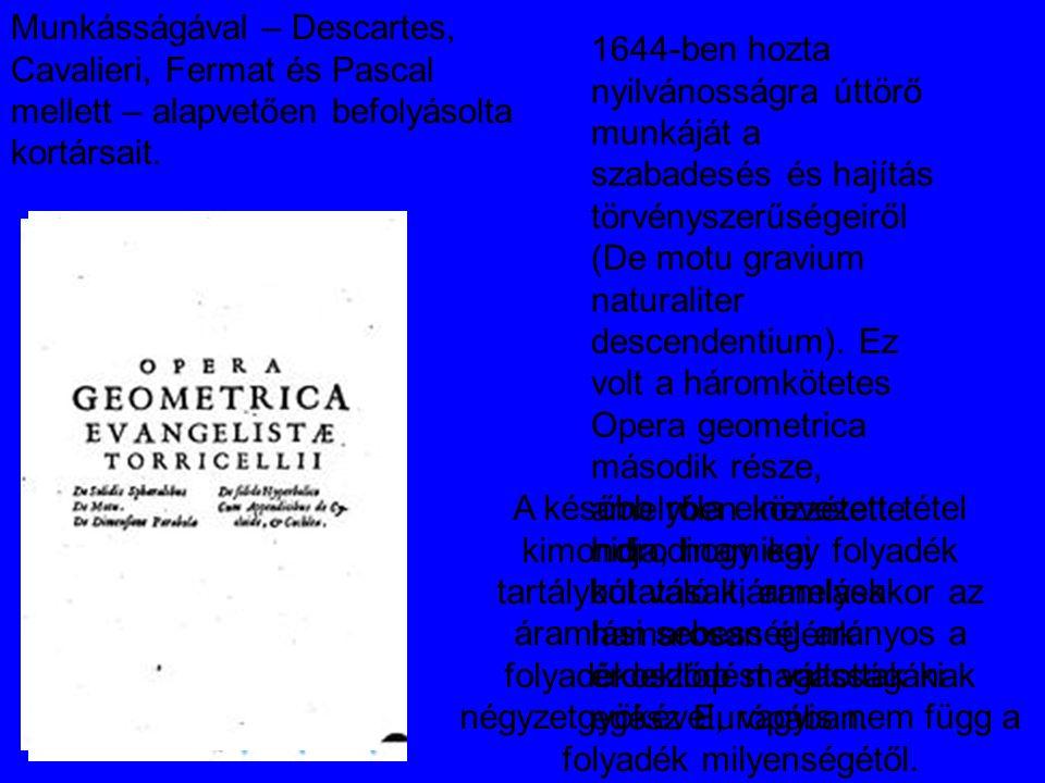 Munkásságával – Descartes, Cavalieri, Fermat és Pascal mellett – alapvetően befolyásolta kortársait.