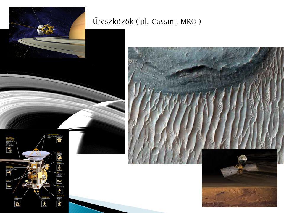 Űreszközök ( pl. Cassini, MRO )